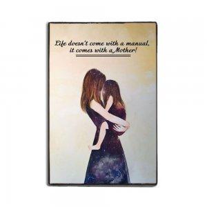 Life it comes with a Mother χειροποίητο ξύλινο πινακάκι 20x30 εκ