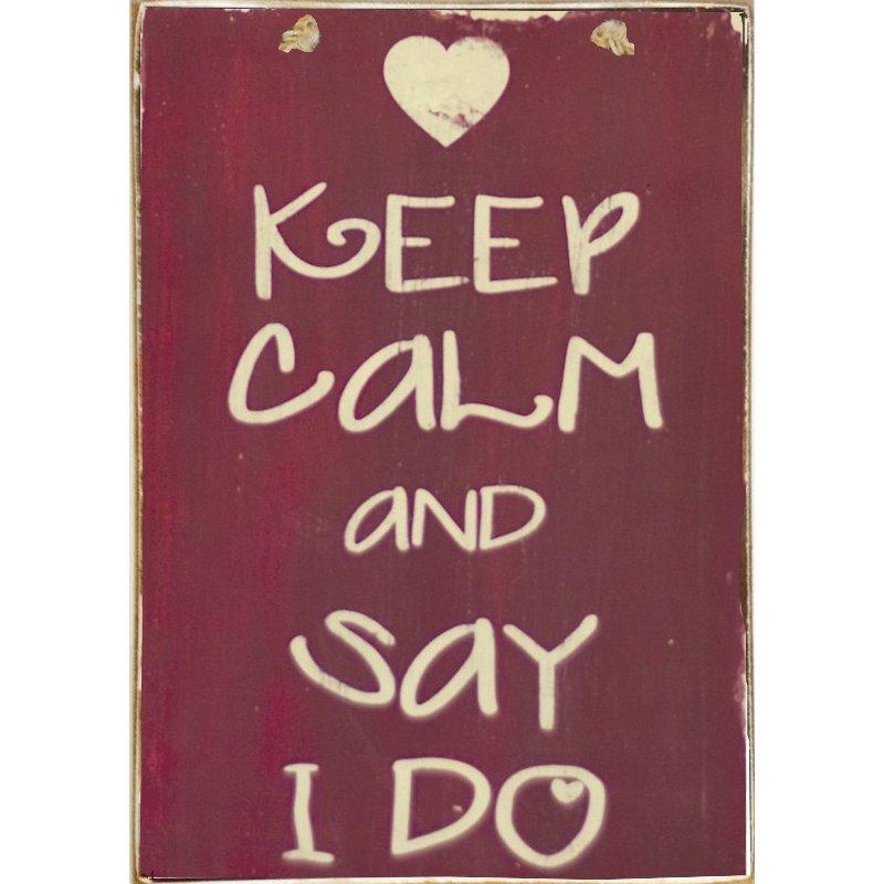 Ξύλινος Ρετρό Πίνακας Χειροποίητος Keep Calm and say I do 21cm X 30cm