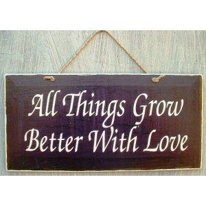 Ρετρό ξύλινος πίνακας χειροποίητος 'All things grow better with love'