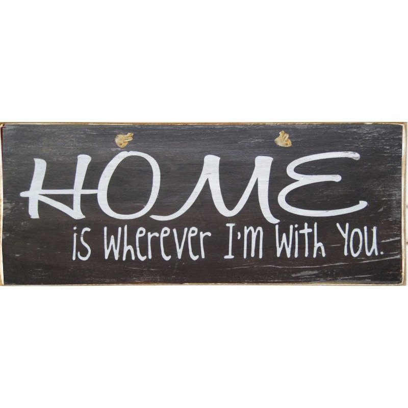 Home Is Wherever I'm With You - Vintage Ξύλινος Πίνακας  13 x 26 cm
