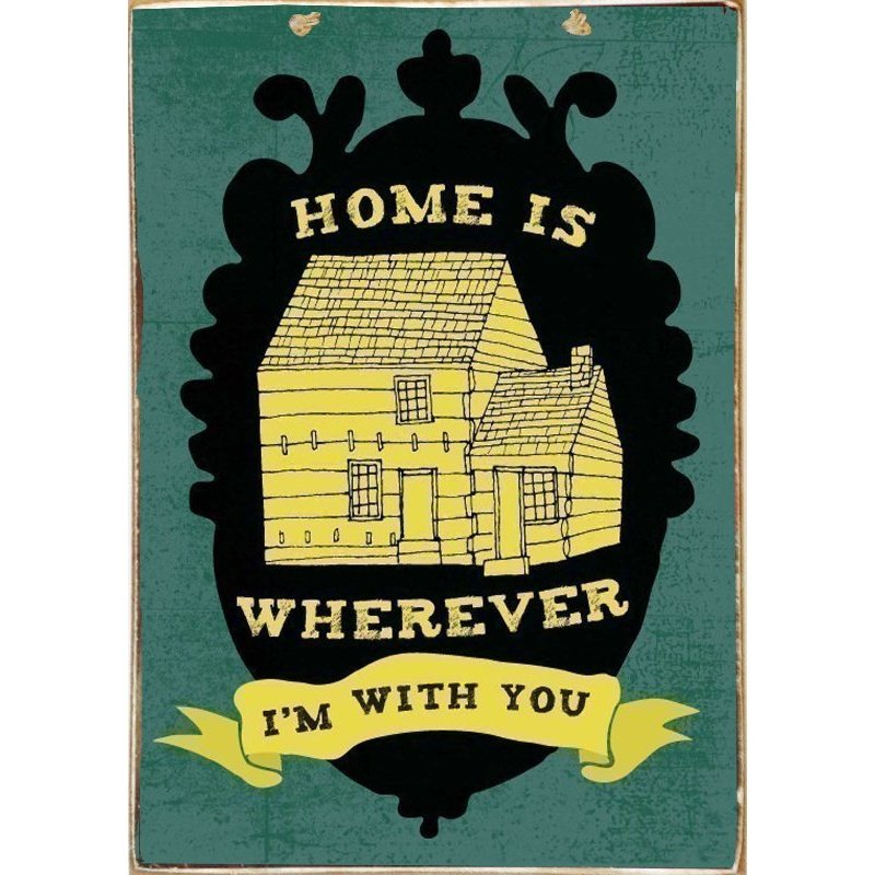 Home Is With You - Ξύλινος Πίνακας  Xειροποίητος 20 x 30 cm