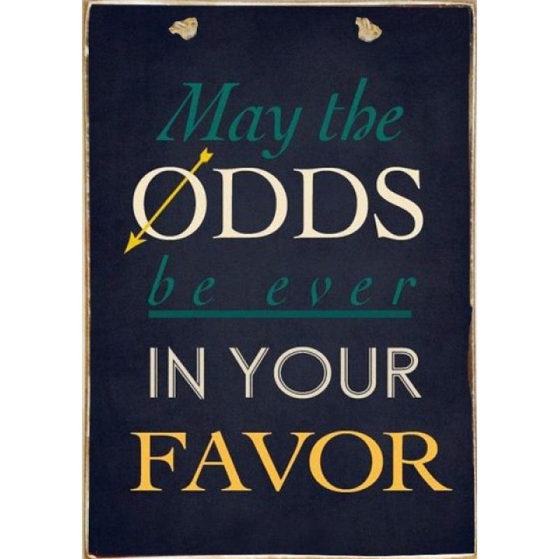 May the Odds be in your Favor Ξύλινος Vintage Πίνακας 20 x 30 cm