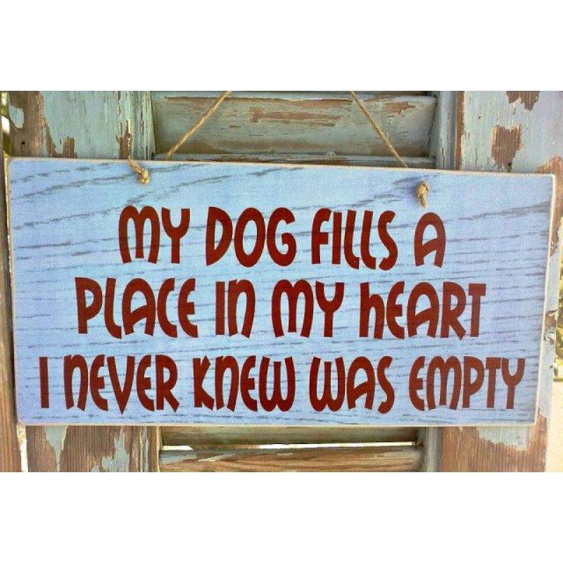 Πίνακας Χειροποίητος με επιγραφή 'My dog fills a place in my heart I never knew was empty'