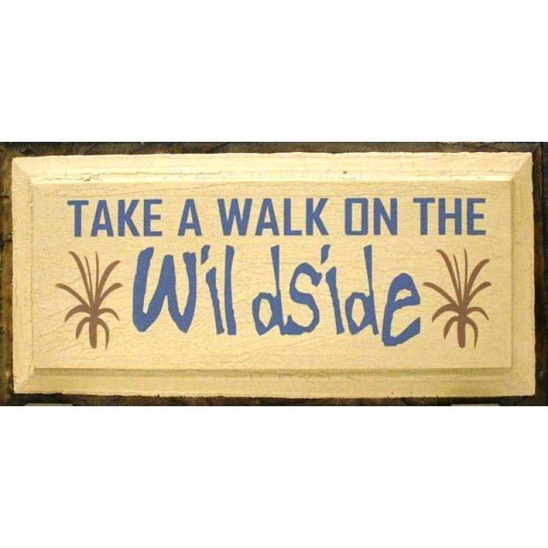 Ρετρό ξύλινος πίνακας χειροποίητος 'Take a walk on the wild side'