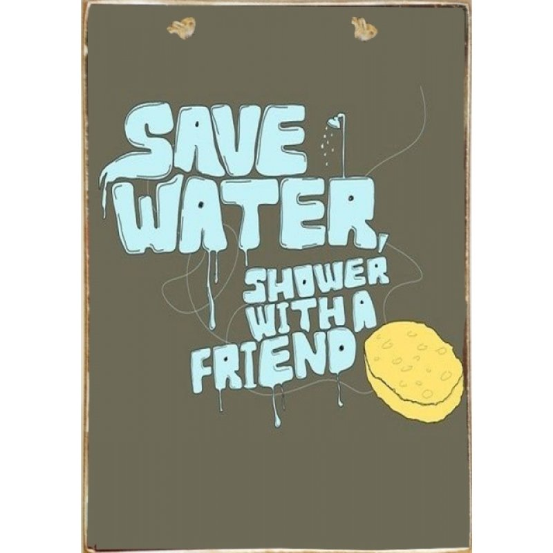 Save Water..Shower With a Friend Ξύλινος Vintage Πίνακας 20 x 30 cm