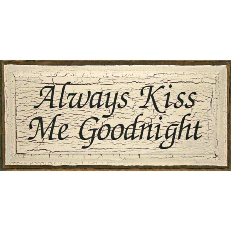 Vintage ξύλινος χειροποίητος πίνακας  'Always kiss me goodnight' 13x26 εκ