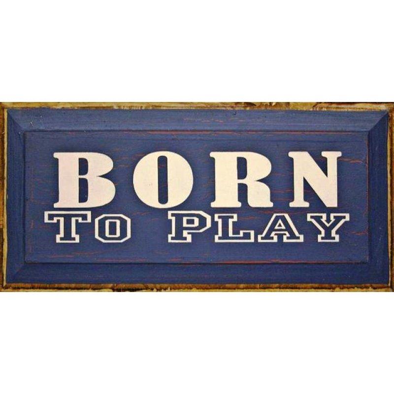 Vintage ξύλινος χειροποίητος πίνακας 'Born to play'