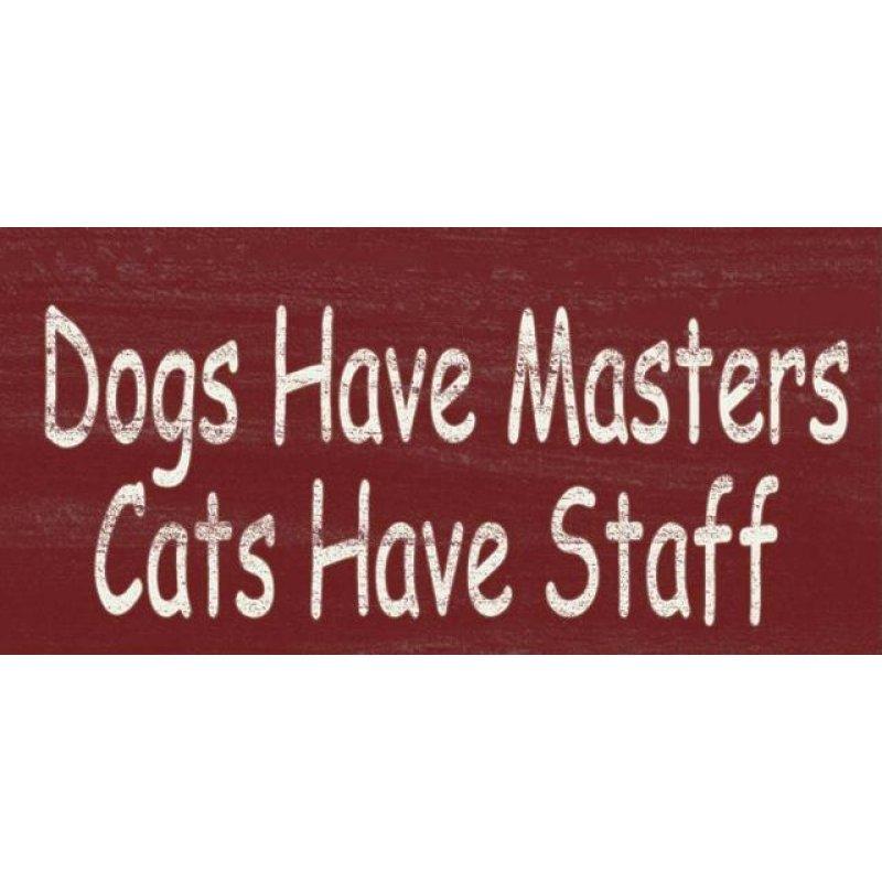 Vintage ξύλινος χειροποίητος πίνακας 'Dogs have masters cats have staff'