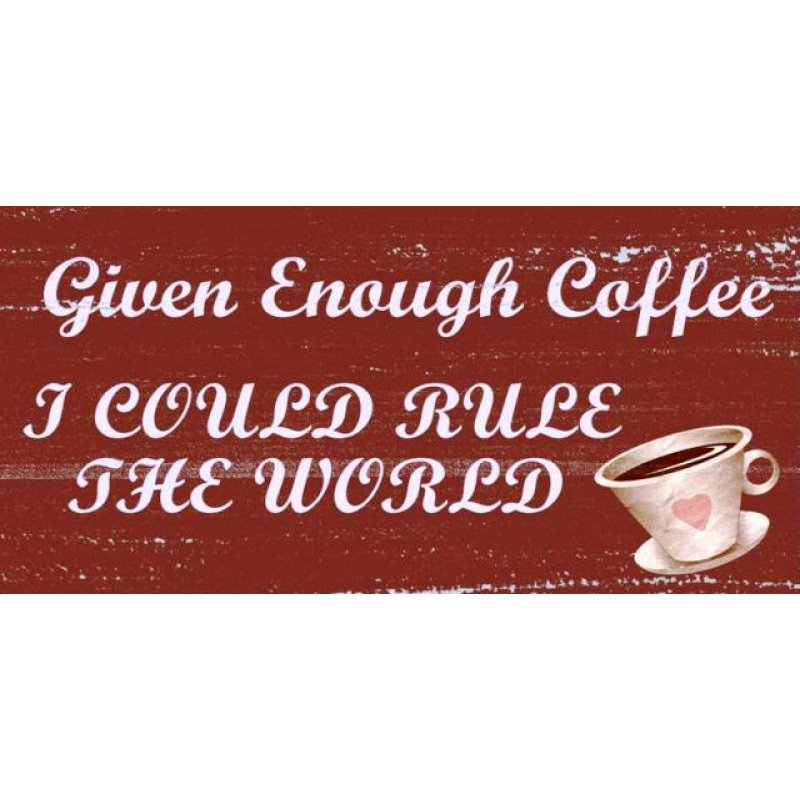 Vintage ξύλινος χειροποίητος πίνακας 'Given enough coffee I could rule the world'