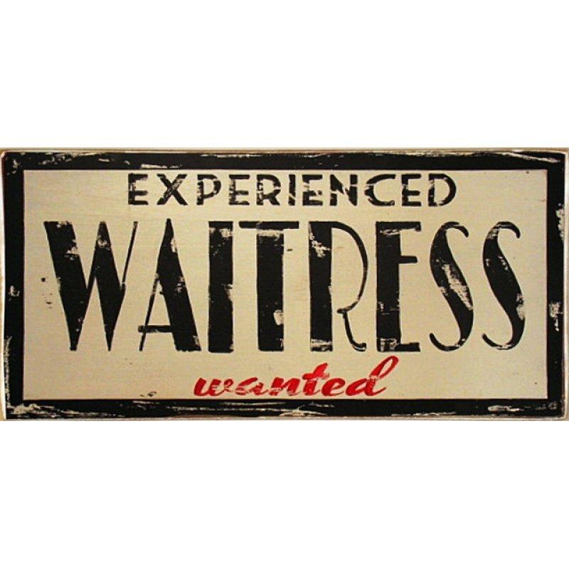 Waitress Wanted Ξύλινος Vintage Πίνακας 20 x 30 cm
