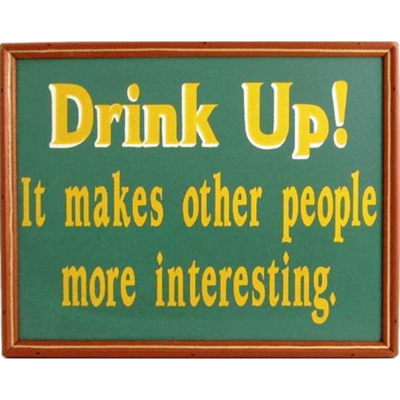 Χιουμοριστικός Πίνακας Χειροποίητος Ρετρό 'Drink up!It makes other people more interesting'