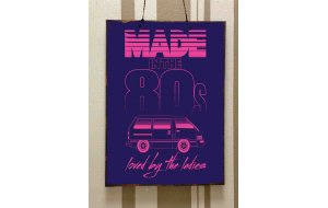 Made in the 80's, Loved by the Ladies - Retro Ξύλινος Πίνακας 20x30 cm