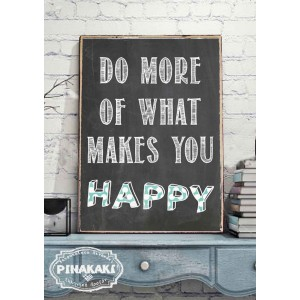 Do More of What Makes You Happy Vintage Ξύλινο Πινακάκι 20 x 30 cm