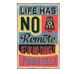Διακοσμητικό Πινακάκι - Life Has No Remote