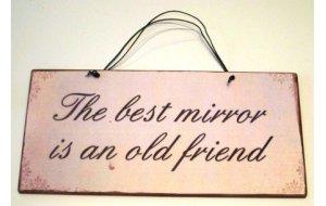 Vintage Χειροποίητο Πινακάκι The Best Mirror is an old friend