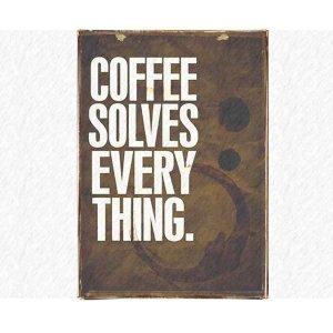 Coffee Solves Every Thing - Vintage Πίνακας Χειροποίητος 20x30εκ