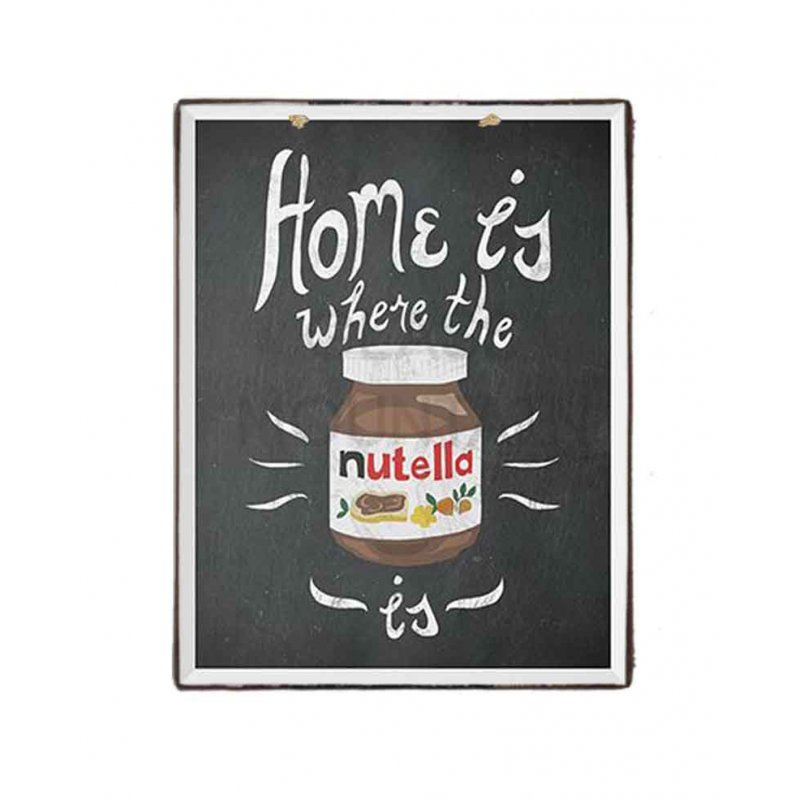 Home Is Where The Nutella Is - Vintage ξύλινο πινακάκι 20x25εκ