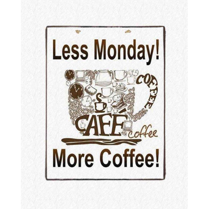 Vintage διακοσμητικό πινακάκι - Less Monday More Coffee  20x25εκ