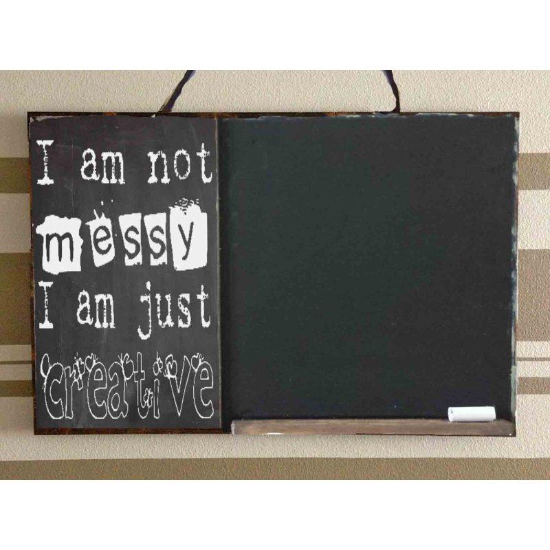 I am not messy, I am just creative  Ξύλινος Χειροποίητος Μαυροπίνακας 38 x 26 cm