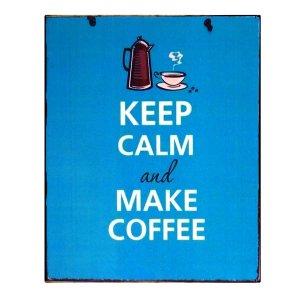 Keep Calm & Make Coffee Διακοσμητικό Πινακάκι