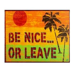 Ρετρό διακοσμητικό πινακάκι με μήνυμα 'Be nice…or leave'