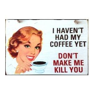 Sign Πίνακας Χειροποίητος Haven't had coffee yet…