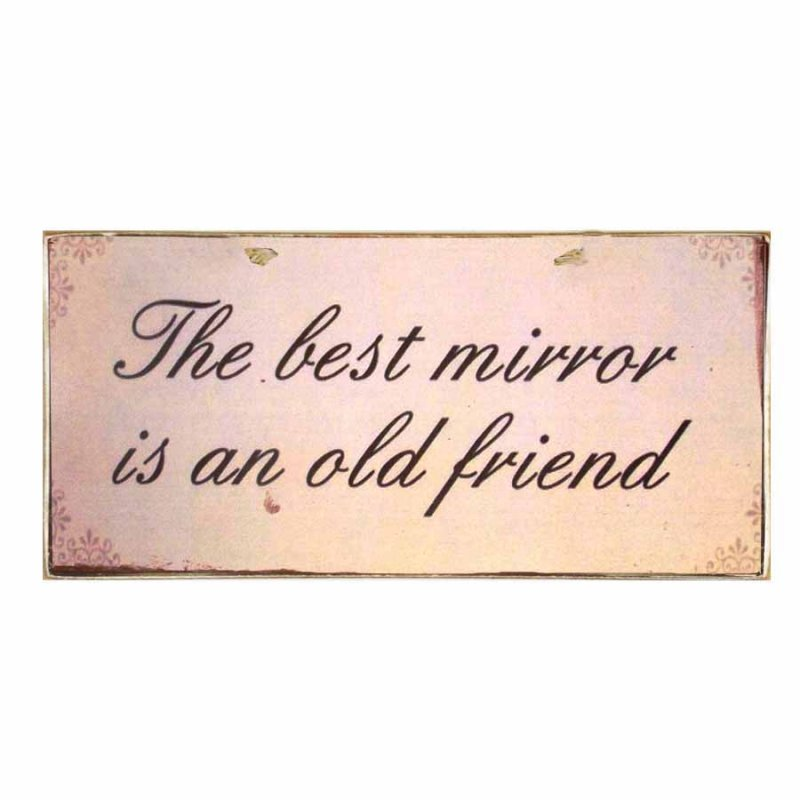 Vintage Χειροποίητο Πινακάκι The Best Mirror is an old friend