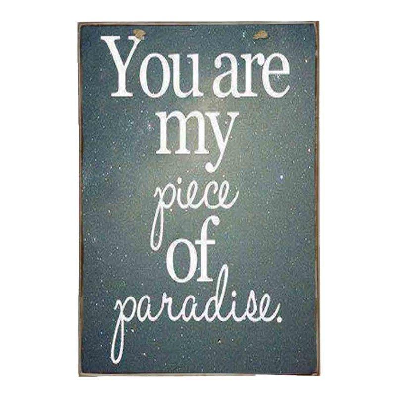 You are my piece of paradise Vintage Ξύλινο Πινακάκι 20 x 30 cm